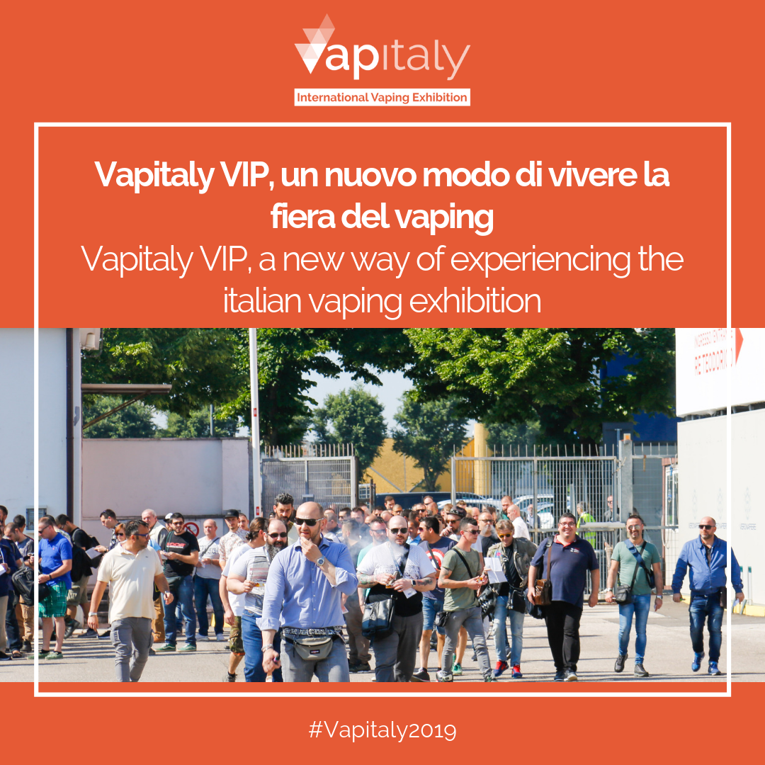 Vapitaly VIP, a new way of experiencing the italian vaping exhibition